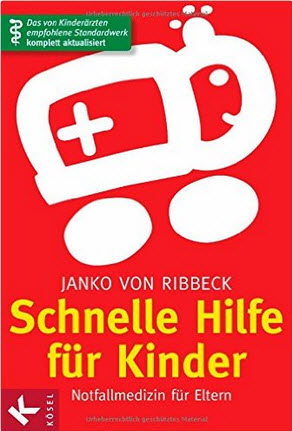 Buchempfehlung - Schnelle Hilfe für Kinder: Notfallmedizin für Eltern - Das von Kinderärzten empfohlene Standardwerk komplett aktualisiert