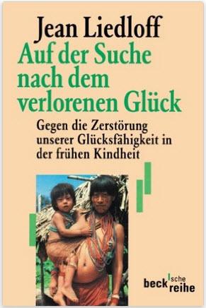 Buchempfehlung: Auf der Suche nach dem verlorenen Glück: Gegen die Zerstörung unserer Glücksfähigkeit in der frühen Kindheit