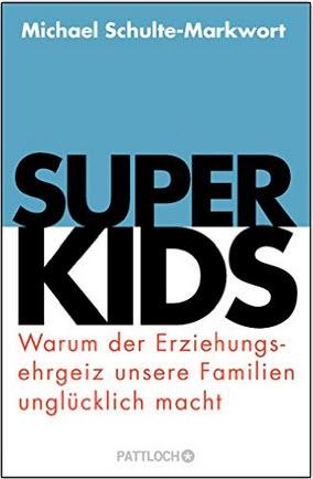 Buchempfehlung zum Thema Erziehung Super Kids